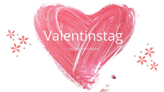 Valentinstag – Tag der Verliebten